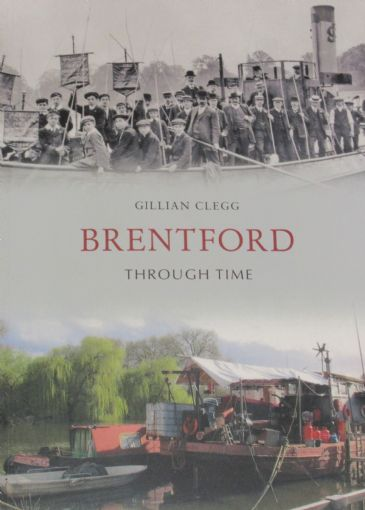 Brentford Through Time, by Gillian Clegg